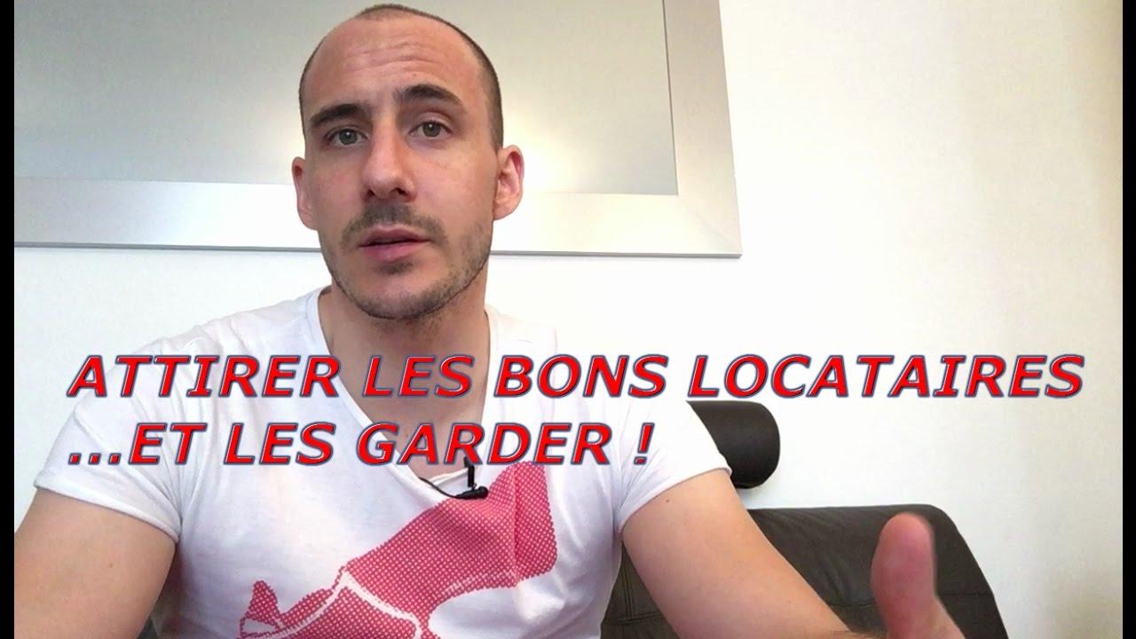 Locataire : ATTIRER les BONS et les GARDER !