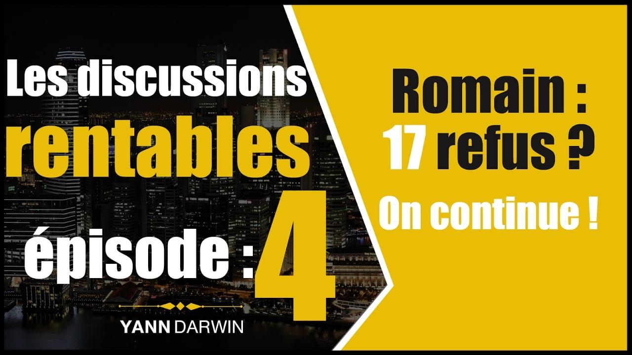 Discussions Rentables #4 – Romain : La ténacité récompensée !