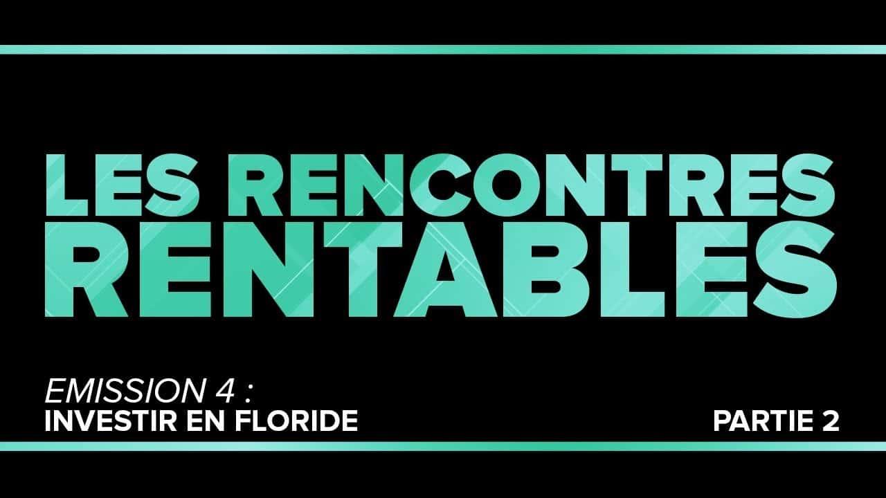 [RR #4] IMMOBILIER FLORIDE. EMPRUNTER, REFINANCER, DIVERSIFIER ? (2/2)